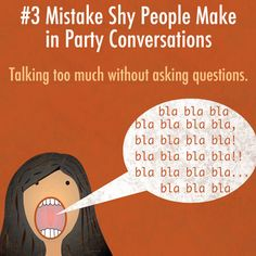 Mistake #shy people make at parties : Talking too much #besociable #sociable #clubs #friends -- Curated by: Ultimate Social Club | #4 1900 46th avenue | 2505494418