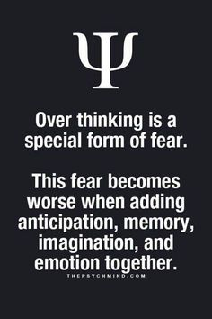 Overthinking is form of fear. It becomes worse when adding anticipation, memory, imagination and emotion together. Psychology Fun Facts, Psychology Says, Psychology Quotes, Color Psychology, The Words, Relation D Aide, Physiological Facts, Quotes To Live By, Life Quotes