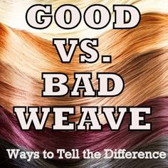 Good vs. Bad Weave Hair: How to Tell The Difference - Longing 4 Length