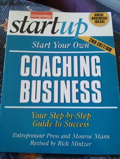 Test + Try =Results : Start Your Own Coaching Business, 2nd Edition by Rich Mintzer and Entrepreneur Press