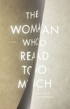 The Woman Who Read Too Much by Bahiyyih Nakhjavani; design by Anne Jordan & Mitch Goldstein (Stanford University Press / April 2015)