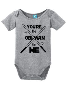 Youre the Obiwan For Me Onesie Funny Bodysuit Baby Romper