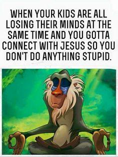 Kids making u lose it & need jesus