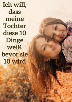 Hier sind zehn Dinge, die ich meiner Tochter sagen will, bevor sie zehn wird #eltern #tochter #erziehung