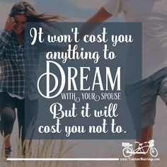 #Dreaming together helps you to #connect in important ways.  #TandemMarriage #Love GuyGetsGirl #Relationships