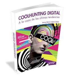 coolhunting trend hunter - As the first book devoted exclusively to coolhunting online, 'Digital Coolhunting, Chasing the Latest Trends' by Anna Maria Lopez Lopez...