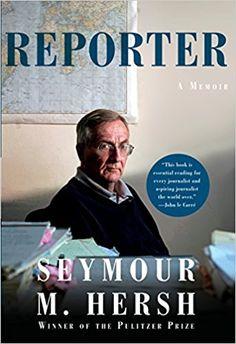 Reporter: A Memoir: Seymour M. Hersh: 9780307263957: Amazon.com: Books