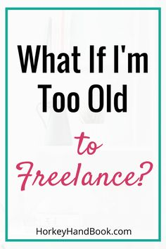 How old is it too old to freelance? That's a trick question. Here's how Debbie started freelancing in her 50s.  via @ghorke