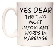 Can you relate? Yes Dear The Two Most Important Words in Marriage - https://www.wedomugs.com/catalog/product/view/id/211  #wedomugs #marriage