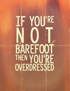 I love barefoot and I'm pushing 70 . you go too far north and they look at you real funny when you are barefoot in your own yard or on your own porch Looks Hippie, Hippie Love, Hippie Man, Modern Hippie, Hippie Vibes, Bohemian Gypsy, He's Mine, Libra, Aquarius