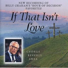 If That Isn'T Love George Beverly Shea | Format: MP3 Music, http://www.amazon.com/dp/B001VSMHIS/ref=cm_sw_r_pi_dp_PB1prb0RDNS3K