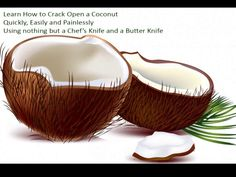 Cracking Open a Coconut Quickly, Easily and Painlessly:  SUPER EASY AND QUICK technique for getting the job done using nothing but a good old chef knife! Seriously, that method is so easy that, once you've mastered it, you'll be cracking coconut after coconut and will be able to enjoy it in its fresh form anytime you want.