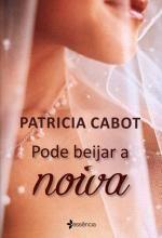 Pode Beijar a Noiva Patricia Cabot