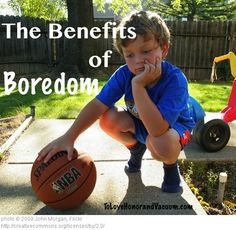 Parents in the past embraced boredom. If kids were bored, we told them to clean their rooms, play a game, go outside, or read a book. We turned the problem back on the kids: if you're bored, find a solution! Today, we accept responsibility for our kids being bored. We do them a disservice, because boredom leads to great creativity! (Read more...)