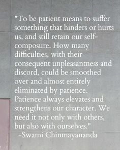 "So insightful!: ""...Patience always elevates and strengthens our character. We need it not only with others, but also with ourselves."""