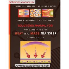 fundamentals of heat and mass transfer 7th edition incropera solutions manual is a complete solutions manual for original book, easily to download in pdf