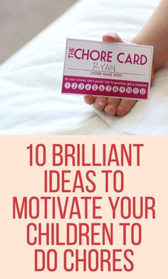 10 Brilliant ideas to motivate your children to do chores!