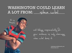 Washington Could Learn A Lot from Steve Urkel - not taking responsibility for your actions is only charming when Urkel does it.