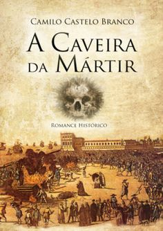 """Capa do livro """"A Caveira da Mártir"""" de Camilo Castelo Branco."""