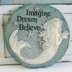 Imagine, dream, believe...