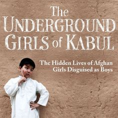 'Bacha posh' is a practice where girls are passed off as boys. Investigative journalist Jenny Nordberg first reported on the tradition in a New York Times article in 2010, and has now written a full account of her reporting in The Underground Girls of Kabul.