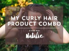 CURLY HAIR PRODUCTS-ATHOMEWITHNATALIE