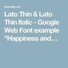 """Lato Thin & Lato Thin Italic - Google Web Font example """"Happiness and…"""