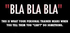 "Don't tell your personal trainer, ""can't"" MOTIVATEHOPESTRENGTH.COM PERSONAL TRAINING PHILADELPHIA"