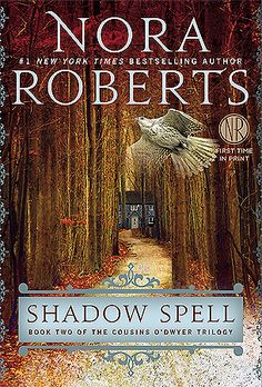 Shadow Spell (The Cousins O'Dwyer Trilogy #2) by Nora Roberts * Paranormal Romance * Finiched: April 10, 2017