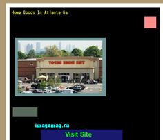 Home Goods In Atlanta Ga 192918 - The Best Image Search
