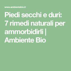 Piedi secchi e duri: 7 rimedi naturali per ammorbidirli | Ambiente Bio