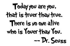 Dr Seuss was such a wise, funny man who knew how to live, love and make others laugh.
