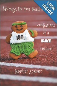 Honey, Do You Need a Ride? Confessions of a Fat Runner: Jennifer Graham: 9781891369803: Amazon.com: Books