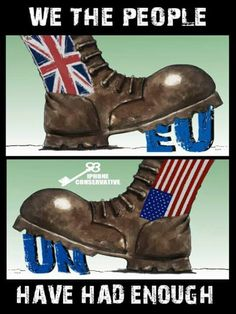 We the People Have Had Enough!The same oppression the Brits feel from the EU, we feel from the UN.