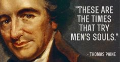 "ON THIS DAY IN HISTORY, 1776: The first installment of Thomas Paine's ""The Crisis"" was published in Philadelphia. It began: • ""These are the times that try men's souls; the summer soldier and the sunshine patriot will, in this crisis, shrink from the service of their country; but he that stands it now, deserves the love and thanks of man and woman. Tyranny, like hell, is not easily conquered; yet we have this consolation with us, that the harder the conflict, the more glorious the triumph.""…"