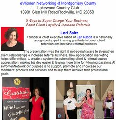 eWomen Networking of Montgomery County. Lakewood Country Club 13901 Glen Mill Road Rockville, MD 20850   5 Ways to Super Charge Your Business,   Boost Client Loyalty & Increase Referrals. The Networking Advocate