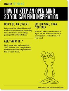 Unstuck's Best Advice of 2013 - How to keep an open mind so you can find inspiration.