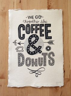 A4 Original Typography Art - We go together like Coffee  Donuts - Hand Lettering / Original Art / Vintage Retro Type / Chalkboard