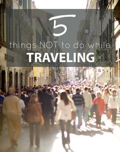 When I travel I often note all of the things tourists do abroad that stick out, things that the...