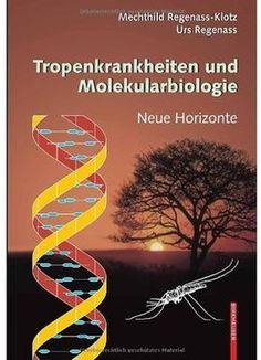 Tropenkrankheiten Und Molekularbiologie – Neue Horizonte PDF