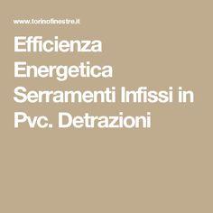 Efficienza Energetica Serramenti Infissi in Pvc. Detrazioni