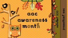 PrAACtical AAC: AAC Awareness Month - 2015. Pinned by SOS Inc. Resources. Follow all our boards at pinterest.com/sostherapy/ for therapy resources.