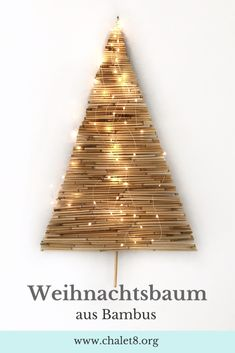 DIY: Alternativen und nachhaltigen Weihnachtsbaum basteln aus Bambus - Chalet8 Triangle, Xmas, Crafty, German, Make Christmas Decorations, Triangle Shape, Christmas, Deutsch, German Language