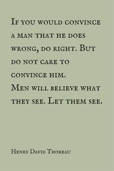 If you would convince a man that he does (2)