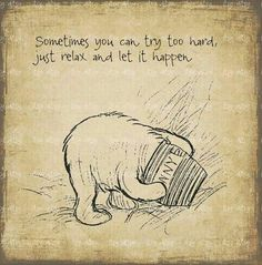 Best Disney Quotes, Winnie The Pooh Quotes, Just Relax, Try Harder, Wisdom, Let It Be, Shit Happens