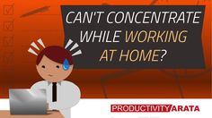 Can't concentrate while working at home? | Productivity Arata 17