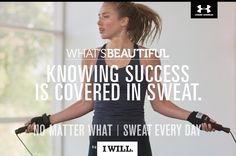 What's Beautiful. Knowing success is covered in sweat. No Matter What | Sweat Every Day #whatsbeautiful @UAWomen