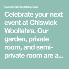 Celebrate your next event at Chiswick Woollahra. Our garden, private room, and semi- private room are available for private functions. Send an enquiry today. Beautiful Dining Rooms, Beautiful Kitchens, Frosted Glass Door, Private Dining Room, Green Lawn, Folding Doors, Small Groups, Corporate Events, Birthday Celebration