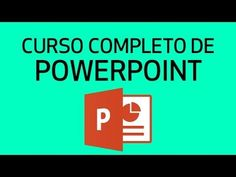 Curso de PowerPoint 2013 - COMPLETO - 3 horas y media - YouTube