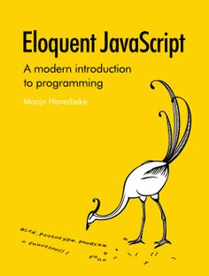 Eloquent JavaScript  A Modern Introduction to Programming  by Marijn Haverbeke